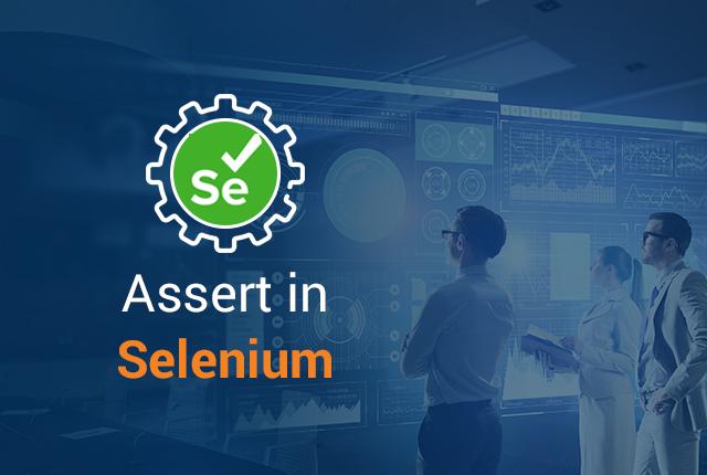Why Do We Use Assert in Selenium?