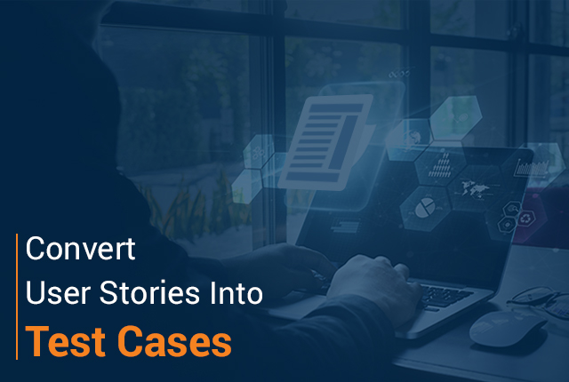 convert-user-stories-into-test-cases