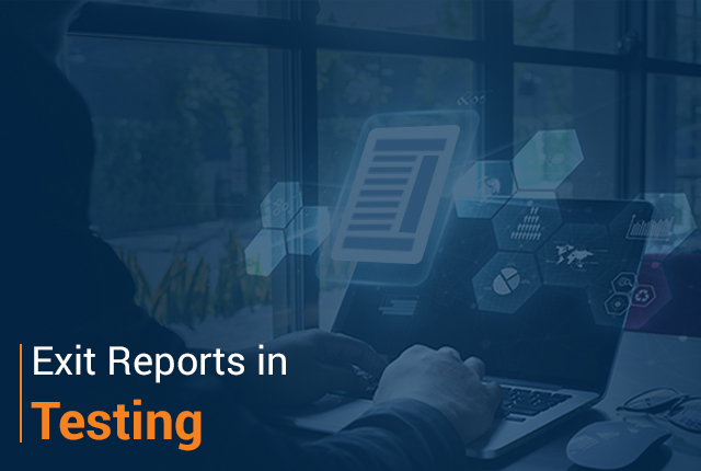 How Do I Create Test Exit Reports in Testing?