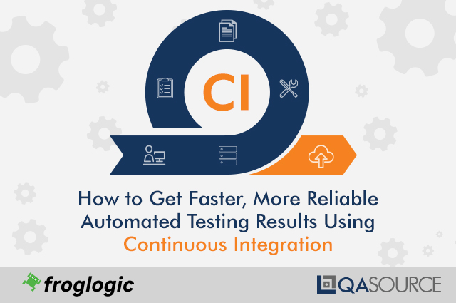 Webinar Questions Answered: How to Get Faster, More Reliable Automated Testing Results Using Continuous Integration