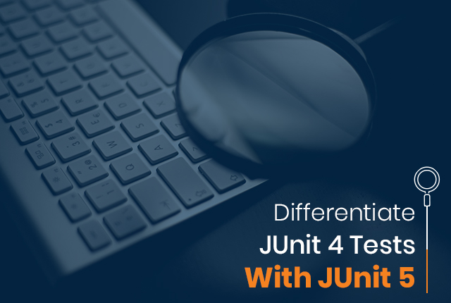 How Do You Differentiate JUnit 4 Tests With JUnit 5?