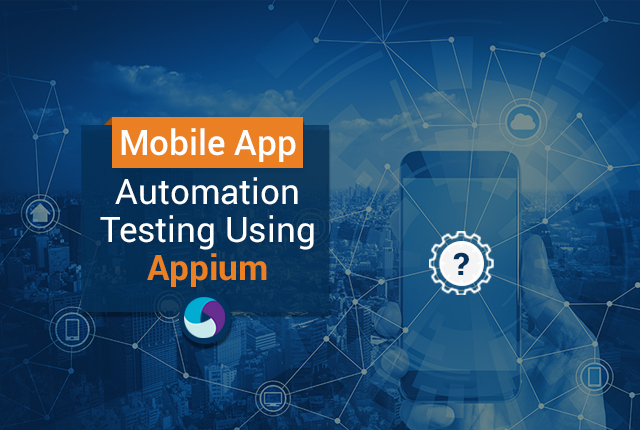 Why Is Appium the Best Automation Testing Tool for Mobile Application Testing?