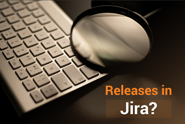 How Do I Use Releases in Jira?