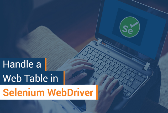 How Do You Manage a Web Table in Selenium WebDriver?