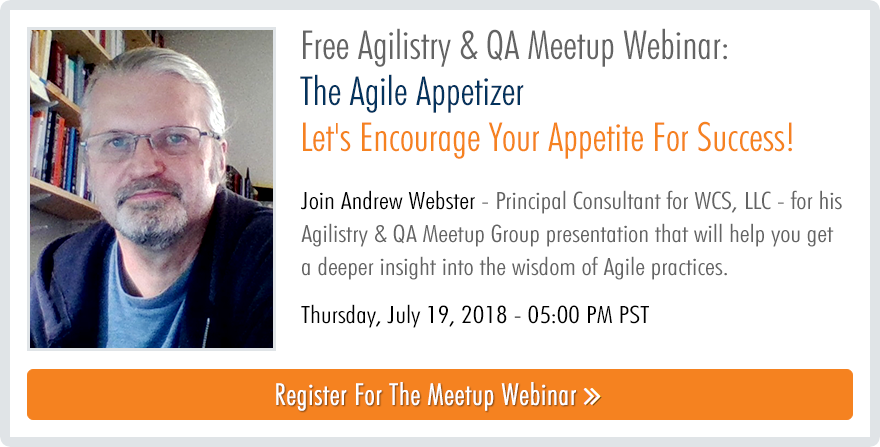 Free Agilistry & QA Meetup Webinar: The Agile Appetizer Let's encourage your appetite for success!