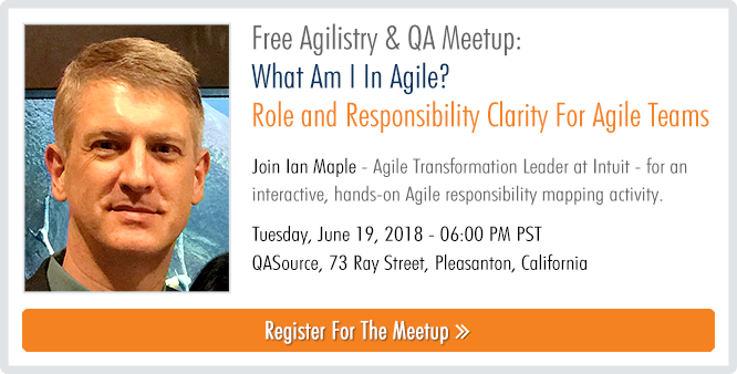 Free Agilistry & QA Meetup: What Am I In Agile? Role and Responsibility Clarity For Agile Teams